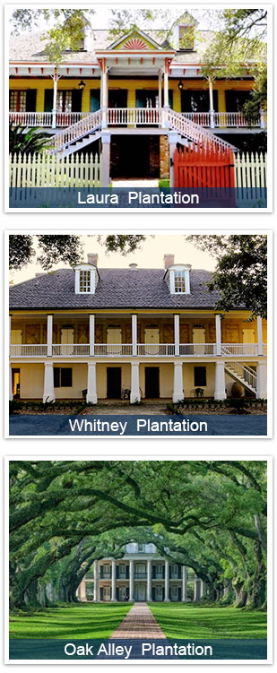 Laura Plantation, Whitney Plantation and Oak Alley Plantation